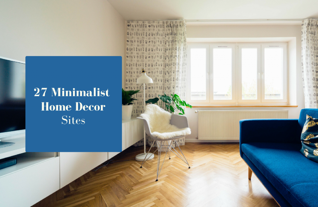 27 online websites to find minimalist home d cor blog for Home decorating sites